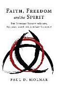 Faith, Freedom and the Spirit: The Economic Trinity in Barth, Torrance and Contemporary Theology