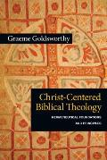 Christ Centered Biblical Theology Hermeneutical Foundations & Principles
