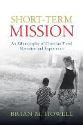 Short-term Mission : an Ethnography of Christian Travel Narrative and Experience (12 Edition)