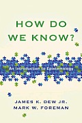 How Do We Know An Introduction To Epistemology