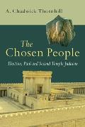 The Chosen People: Election, Paul and Second Temple Judaism