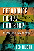 Reforming Mercy Ministry A Practical Guide To Loving Your Neighbor