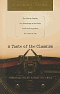 A Taste of the Classics, Volume 4: The Divine Comedy, the Knowledge of the Holy, Pride and Prejudice & the Love of God