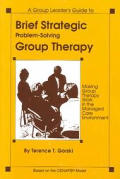 Brief Strategic Problem-Solving Group Therapy: Making Group Therapy Work in the Managed Care Environment