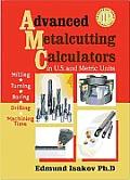Advanced Metalcutting Calculators in U.S. & Metric Units