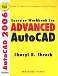 Exercise Workbook for Advanced AutoCAD 2006 [With CDROM]