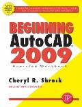 Beginning AutoCAD 2009: Exercise Workbook with DVD