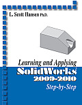 Learning and Applying Solidworks 2009-2010 (10 Edition)