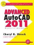 Advanced AutoCAD 2011 Exercise Workbook