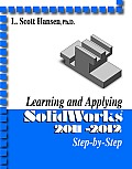 Learning and Applying Solidworks 2011-2012 (11 Edition)