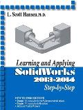 Learning and Applying Solidworks 2013-2014