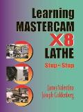 Learning Mastercam X7 Lathe 2D Step-By-Step