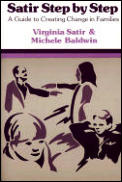 Satir Step by Step A Guide to Creating Change in Families