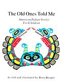 Old Ones Told Me American Indian Stories