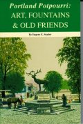 Portland Potpourri Art Fountains & Old Friends