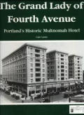 The Grand Lady of Fourth Avenue Portland's Historic Multnomah Hotel