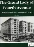 The Grand Lady of Fourth Avenue Portland's Historic Multnomah Hotel