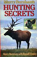 Murry Burnham's Hunting Secrets