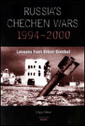 Russia's Chechen Wars 1994-2000: Lessons from the Urban Combat