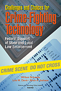 Challenges and Choices for Crime-Fighting Technology: Federal Support of State and Local Law Enforcement