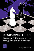 Dissuading Terror: Strategic Influence and the Struggle against Terrorism