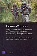 Green Warriors: Army Environmental Considerations for Contingency Operations from Planning Through Post-Conflict