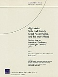 Afghanistan: State and Society, Great Power Politics, and the Way Ahead