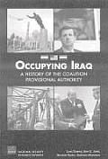 Occupying Iraq: A History of the Provisional Authority
