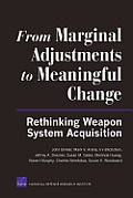 From Marginal Adjustments to Meaningful Change: Rethinking Weapon System Acquisition
