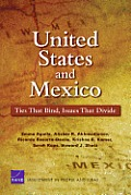 United States and Mexico: Ties That Bind, Issues That Divide