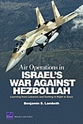 Air Operations in Israel's War Against Hezbollah: Learning from Lebanon and Lebanon and Getting It Right in Gaza