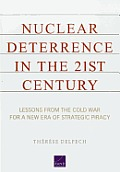 Nuclear Deterrence In The 21st Century Lessons From The Cold War For A New Era Of Strategic Piracy