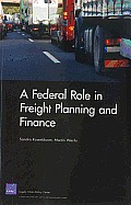 A Federal Role in Freight Planning and Finance