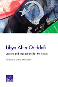 Libya After Qaddafi: Lessons and Implications for the Future