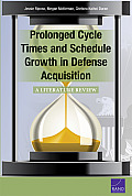 Prolonged Cycle Times and Schedule Growth in Defense Acquisition: A Literature Review