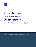 Toward Improved Management of Officer Retention: A New Capability for Assessing Policy Options