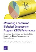 Measuring Cooperative Biological Engagement Program (Cbep) Performanc: Capacities, Capabilities, and Sustainability Enablers...