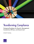 Transforming Compliance: Emerging Paradigms for Boards, Management, Compliance Officers, and Government