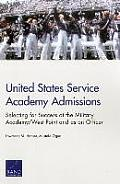 United States Service Academy Admissions: Selecting for Success at the Military Academy/West Point and as an Officer