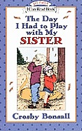 Day I Had to Play with My Sister (My First I Can Read Books)