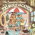 Berenstain Bears and Too Much Vacation (Berenstain Bears First Time Chapter Books) Cover