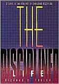 The Disciplined Life: Studies in the Fine Art of Christian Discipline