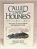 Called Unto Holiness, Volume 1
