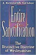Entire Sanctification: The Distinctive Doctrine of Wesleyanism