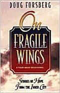 On Fragile Wings