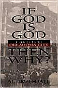 If God is God, Then Why?: Letters from Oklahoma City