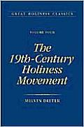 The 19th Century Holiness Movement: Volume 4