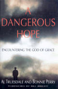 Dangerous Hope: Encountering the God of Grace