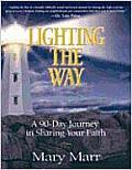 Lighting the Way: A 90-Day Journey in Sharing Your Faith