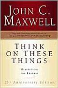 Think on These Things: Meditations for Leaders; 25th Anniversary Edition